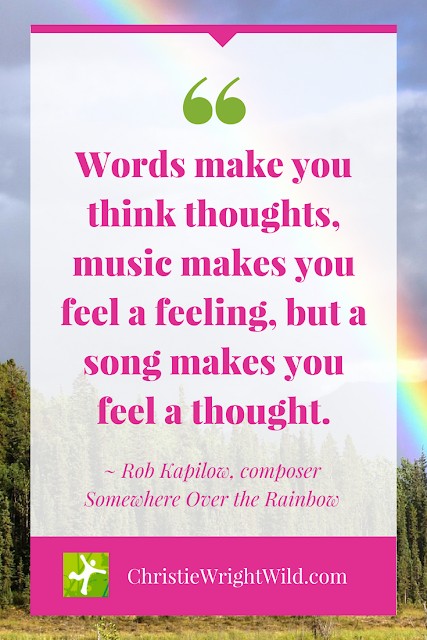 """Words make you think thoughts, music makes you feel a feeling, but a song makes you feel a thought."" - Rob Kapilow 