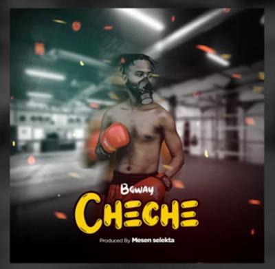 B Gway – Cheche