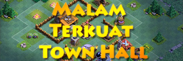 Base Builder Malam Terkuat Town Hall 1