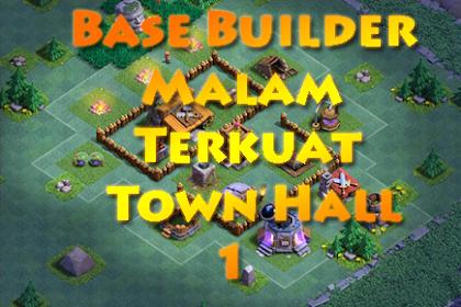 Base Builder Malam Terkuat Town Hall 1