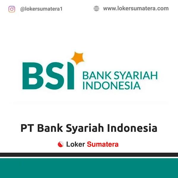 Lowongan Kerja Bukittinggi, PT Bank Syariah Indonesia Juli 2021