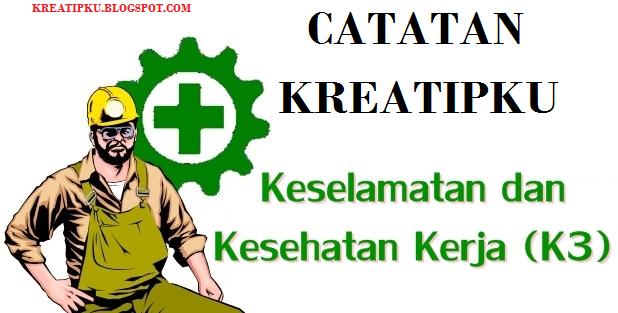 PENGERTIAN K3LH LENGKAP