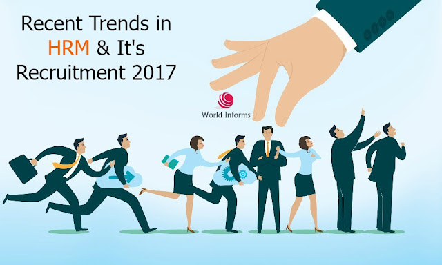 Recent Trends in HRM & Its Recruitment 2017