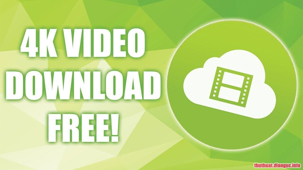 Download 4K Video Downloader 4.7.1.2712 Full Crack, phần mềm tải video mạnh mẽ, 4K Video Downloader, 4K Video Downloader free download, 4K Video Downloader full key