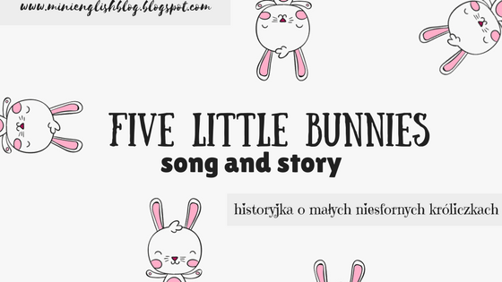 """Five little bunnies"" song and story"
