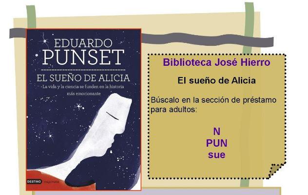 """Recomendación:"""" El sueño de Alicia"""" Eduardo Punset Fuente: Biblioteca José Hierro"""