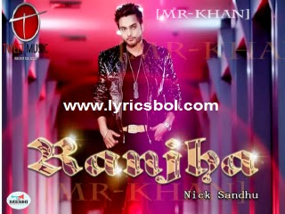RANJHA Lyrics - Nick Sandhu