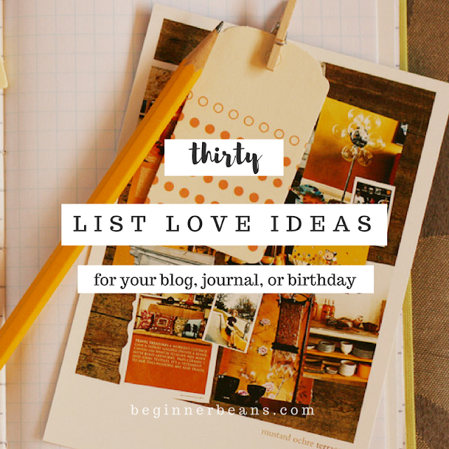 30 List Love Ideas for Your Blog, Journal, or Birthday