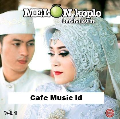 Full Album Melon Koplo Bersholawat Vol.1