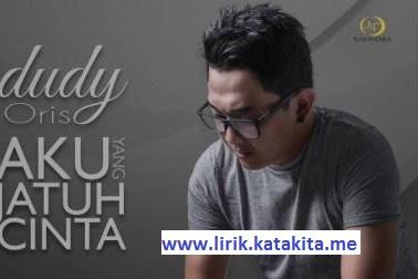 Lirik lagu Dudy Oris - Aku Yang Jatuh Cinta (OST. FTV SCTV)
