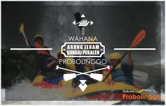Suka Tantangan ? Arung Jeram Probolinggo ini akan picu Adrenalin kamu !