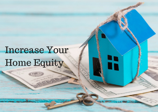 Increase Your Home Equity with these Simple Tips
