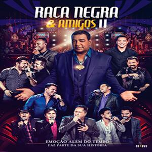 Raça Negra – Raça Negra & Amigos II (Áudio DVD 2017)
