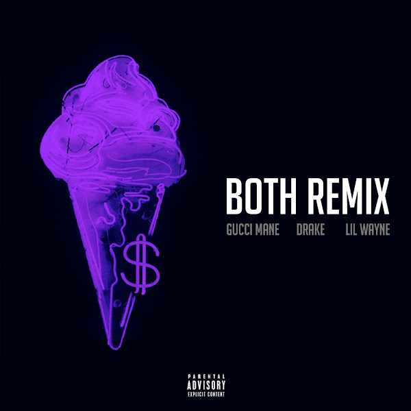 Gucci Mane - Both (feat. Drake & Lil Wayne) [Remix] - Single Cover