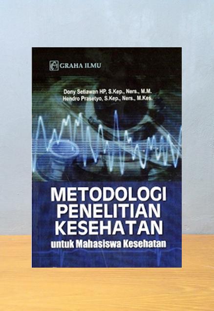 METODOLOGI PENELITIAN KESHATAN UNTUK MAHASISWA KESEHATAN, Dony Setiawan