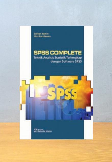 SPSS COMPLETE: Teknik Analisis Statistik Terlengkap