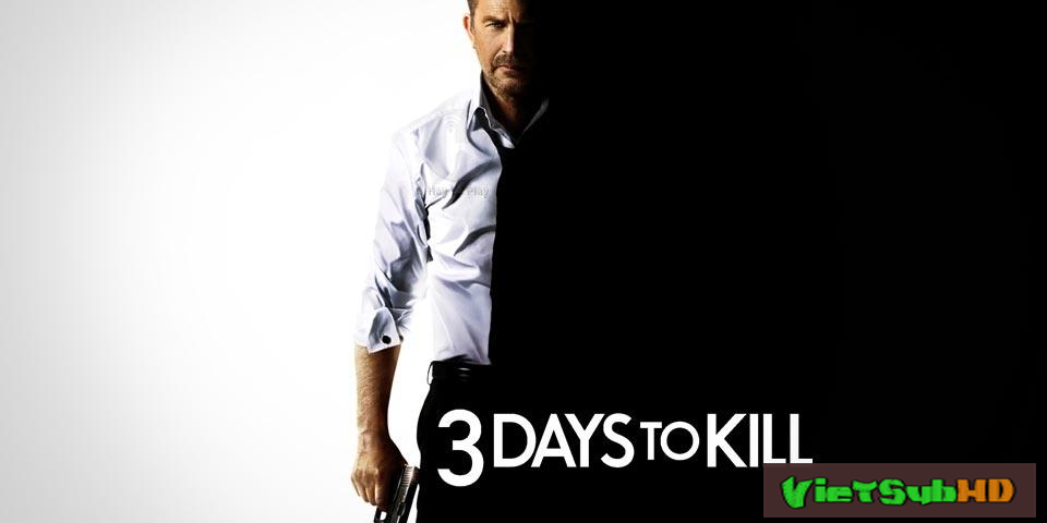 Phim 3 Ngày Đổi Mạng VietSub HD | 3 Days To Kill 2013