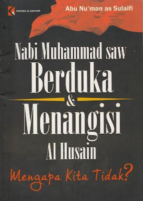 """Penyimpangan Syiah dalam Buku """"Nabi Muhammad Saw Berduka Dan Menangisi Al Husain Mengapa Kita Tidak?"""""""