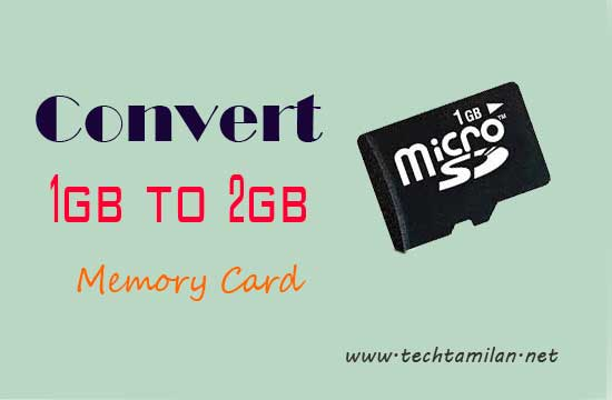 convert 1 to 2gb card