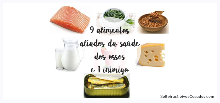 9 alimentos aliados da saúde dos ossos e 1 inimigo
