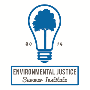 Environmental Justice Summer Institute