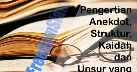 Pengertian Anekdot, Struktur, Kaidah dan Unsur Teks ...