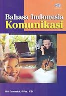 Judul Buku:Bahasa Indonesia Komunikasi