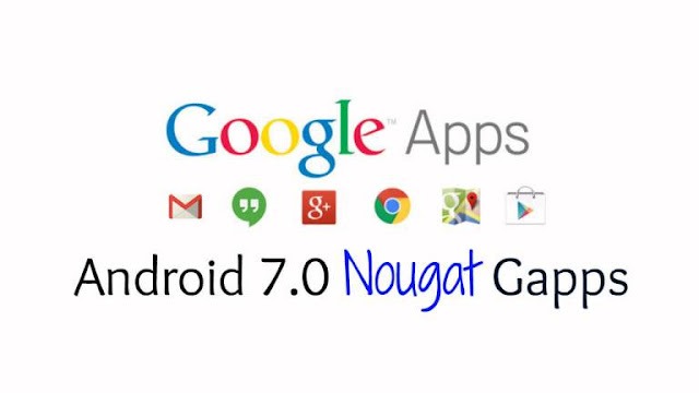 download all google gapps for android 7 nougat