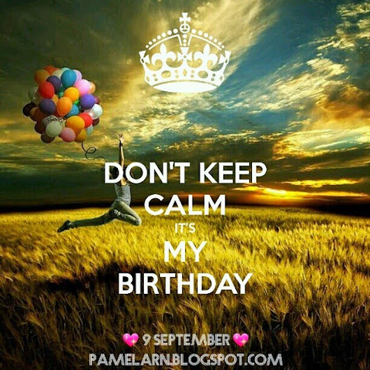 Today Is My Birthday (>‿◠)✌