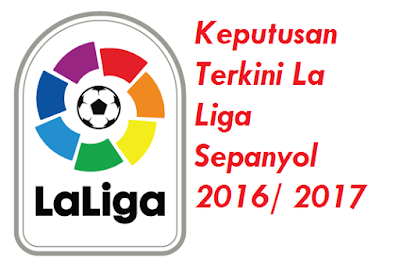 Keputusan La Liga Sepanyol 2016/ 2017
