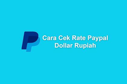 Cara Terbaru Cek Kurs Paypal Dollar Ke Rupiah