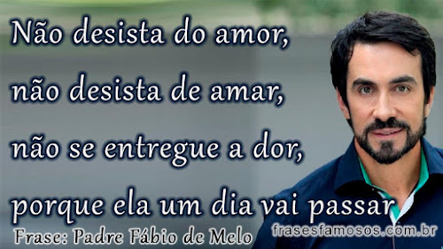 Frases De Padre Fábio De Melo Sobre O Amor