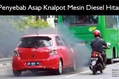 Penyebab Asap Kenalpot Hitam Pada Mobil Diesel + Cara Mengatasinya