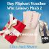 Buy Flipkart Vouchers And Win Lenovo Phab 2 Free