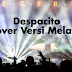 3 Video Cover Despacito Versi Malay Yang Best