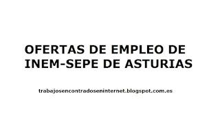 ofertas de trabajo inem asturias - Trabajos encontrados en internet