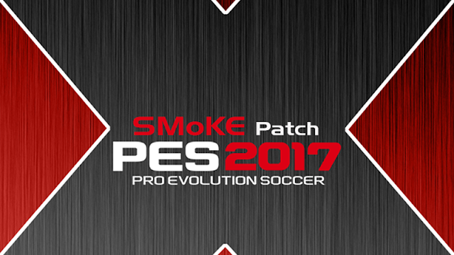Patch PES 2017 Terbaru dari SMoKE V9.6 (X Version)