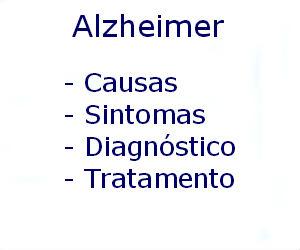 Alzheimer causas sintomas diagnóstico tratamento prevenção cura