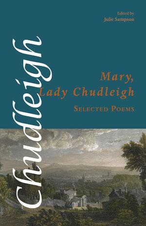 Mary Lady Chudleigh; Selected Poems