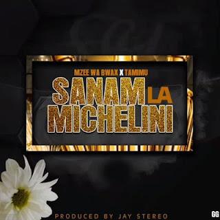 Audio Mzee Wa Bwax ft Tamimu - Sanam La Michelini Mp3 Download