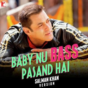 Baby Nu Bass Pasand Hai – Salman Khan Version