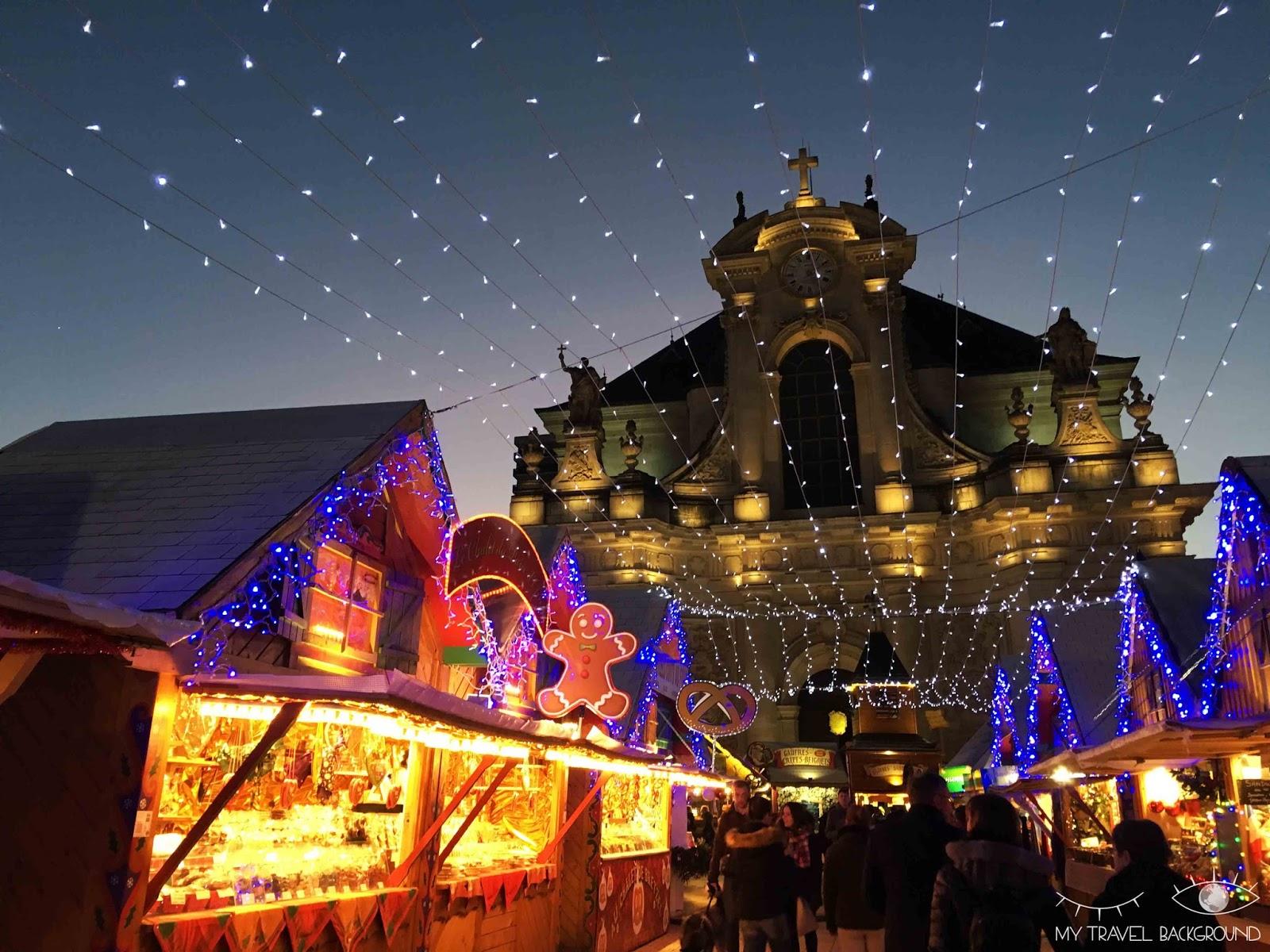 My Travel Background : Les trésors de la Lorraine (je vous emmène en Lorraine) - Marché de Noël de Nancy