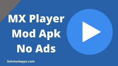 MX Player Mod Apk No Ads