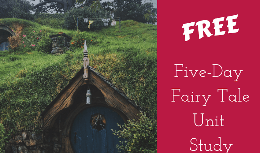 Free Five-Day Fairy Tale Unit Study