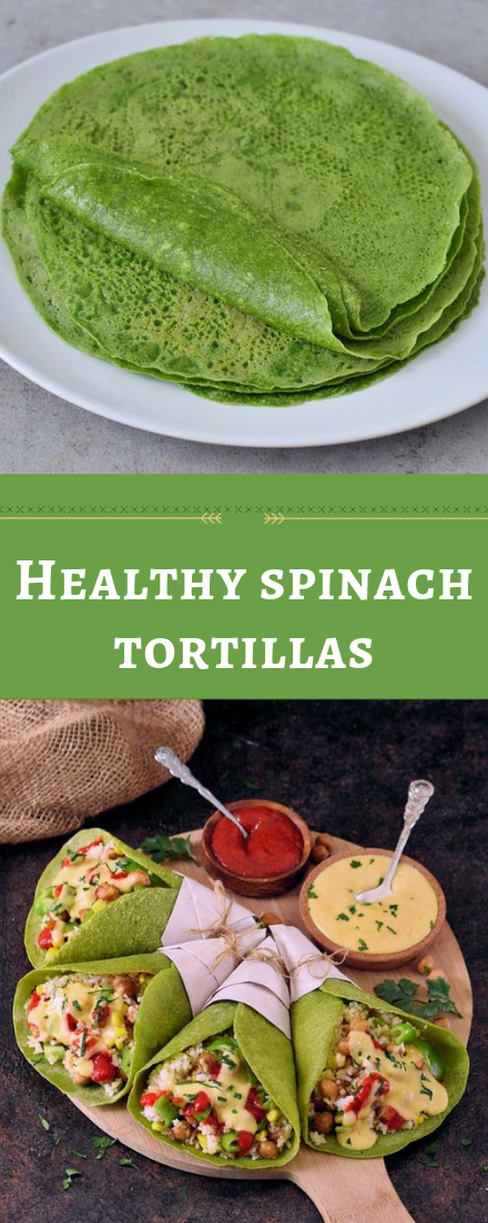 Healthy spinach tortillas #healthy #spinach