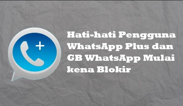 Hati-hati Pengguna WhatsApp Plus dan GB WhatsApp Mulai kena Blokir Terbaru 2019