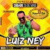 Neste sábado dia 20, tem Luiz Ney no Prime Club em Ruy Barbosa