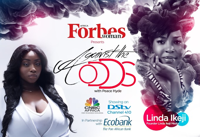 "Watch: From Model to Superstar Blogger! Linda Ikeji features on Forbes Africa's ""Against the Odd with Peace Hyde"""