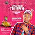 F! MUSIC: Tucool - Cool Your Temper @mrtucool | @FoshoENT_Radio