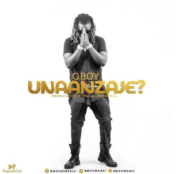 Q Boy Msafi – Unaanzaje |Download Mp3